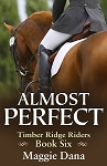 Almost Perfect - Timber Ridge Riders Book 6