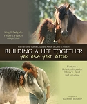 Building a Life Together -- You and Your Horse