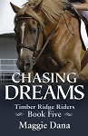 Chasing Dreams - Timber Ridge Riders Book 5