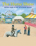 Horse Show Read-and-Play Sticker Book