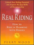 Real Riding - How to Ride in Harmony with Your Horse