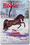 Robin: The Lovable Morgan Horse