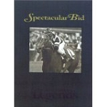 Spectacular Bid: Racing's Horse of Steel (Thoroughbred Legends)