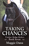 Taking Chances- Timber Ridge Riders Book 7