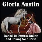 Dance! to Improve Riding and Driving Your Horse