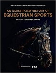 Illustrated History of Equestrian Sports: Dressage, Jumping, Eventing