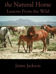 The Natural Horse: Lessons From the Wild: Lessons From the Wild