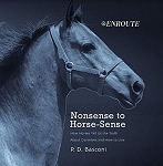 Nonsense to Horse-Sense: How Horses Tell Us the Truth about Ourselves and How to Live