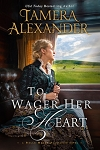 To Wager Her Heart - Belle Meade Plantation novel, Book 3