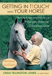 Getting in TTouch with Your Horse: Understand and Influence Your Horse's Personality by Linda Tellington-Jones