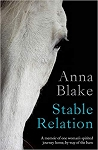 Stable Relation: A memoir of one woman's spirited journey home, by way of the barn