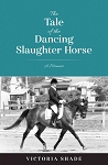Tale of the Dancing Slaughter Horse, The