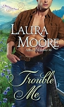 Trouble Me - A Rosewood Novel