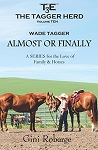 The Tagger Herd: Almost or Finally: Wade Tagger (Volume 10)