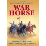War Horse: Mounting the Cavalry with America's Finest Horses