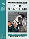 Your Horse's Teeth (Allen Photographic Guide)