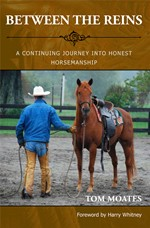 Between the Reins - A Continuing Journey into Honest Horsemanship (Book 2)