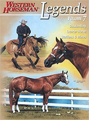 Legends: Outstanding Quarter Horse Stallions And Mares (Volume 7)