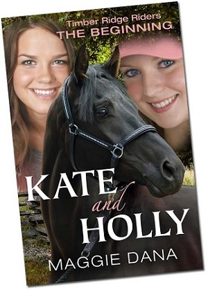 Kate and Holly: The Beginning- Timber Ridge Riders Prequel